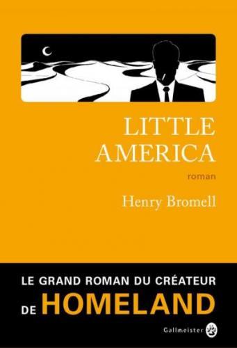 Little America - Henry Bromell 2017
